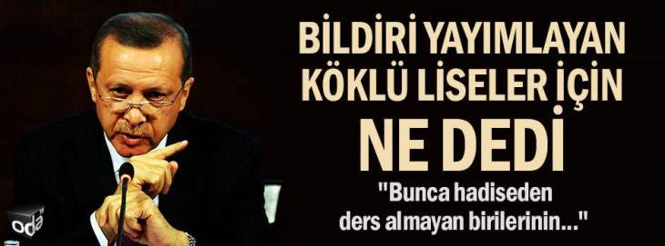erdogan-bildiri-yayinlayan-koklu-liseler-icin-ne-dedi-1306161200_m2