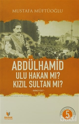 abdulhamid-ulu-hakan-mi-kizil-sultan-mi-ikinci-cilt-kitabi-mustafa-muftuoglu-front-1