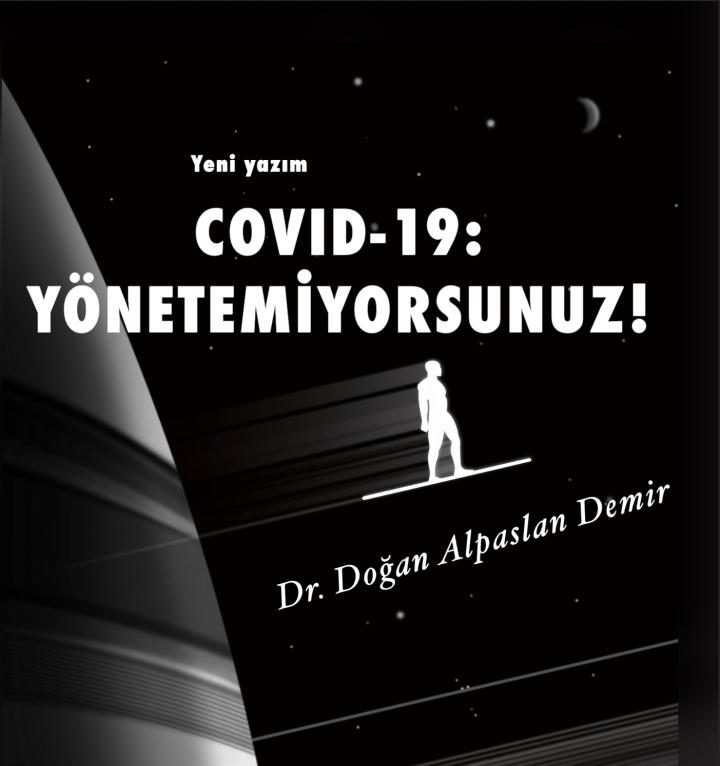 COVID-19: YÖNETEMİYORSUNUZ!